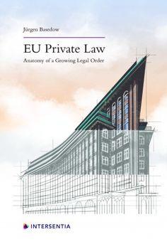 EU private law : anatomy of a growing legal order / Jürgen Basedow. Intersentia Ltd, 2021
