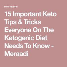 15 Important Keto Tips & Tricks Everyone On The Ketogenic Diet Needs To Know - Meraadi