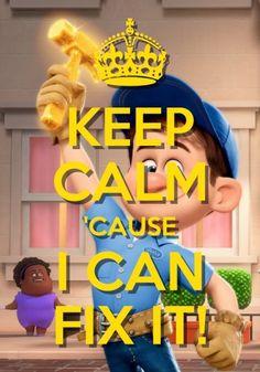 Keep Calm... Wreck It Ralph!! @Jess Pearl Pearl Pearl Liu Mills