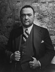 """J. Edgar Hoover - """"I've had many fathers, I owe my life to them, powerful, powerful men. Walter Winchell, Edgar Hoover. Joe McCarthy most of all."""""""