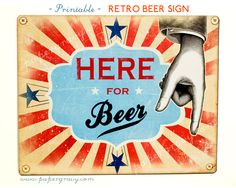 Direct your guests to the beer table with this Printable 'Here for Beer' Sign!