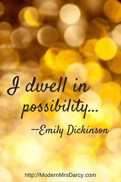 makes everything better. I dwell in possibility. A great way to sum up how types think!I dwell in possibility. A great way to sum up how types think! Great Quotes, Quotes To Live By, Me Quotes, Inspirational Quotes, Wisdom Quotes, Motivational Quotes, Funny Quotes, Cool Words, Wise Words