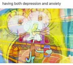 More like anxiety and stress on top of stress on top of stress
