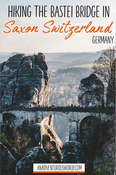 Hiking to the Bastei Bridge in Saxon Switzerland, Germany - From where to go hiking to how long you should stay for, this is everything you need to know about the Bastei & the Bastei Bridge in Saxony, Germany. >> Click through to read the full post!