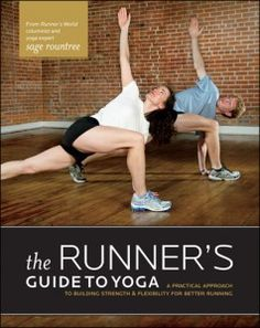 The Runners Guide to Yoga (Sage Roundtree)