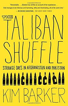 The Taliban Shuffle: Strange Days in Afghanistan and Pakistan - http://darrenblogs.com/2016/03/the-taliban-shuffle-strange-days-in-afghanistan-and-pakistan/