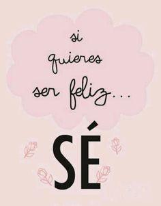Si quieres ser feliz SE!