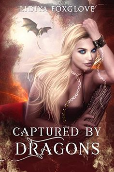 Captured by Dragons: A Reverse Harem Paranormal (Brides of the Sinistral Realms Book 2) by [Foxglove, Lidiya]