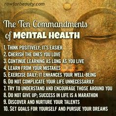 These are the ten mental health commandments that you can incorporate in your day-to-day life. Each point represents an achievable goal.