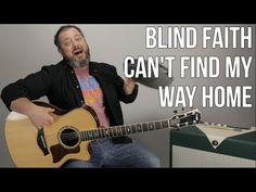 """How to Play """"Can't Find My Way Home"""" on Guitar - Blind Faith Blues Guitar Lessons, Guitar Tips, Guitar Songs, Guitar Quotes, Violin Lessons, Easy Guitar, Yamaha Bass Guitar, Guitar Chord Progressions, Acoustic Guitar Chords"""