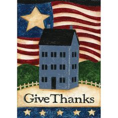 """The Toland Home Garden Give Thanks Flag features a classic Americana look with a flag and house design and the words """"give thanks"""" featured. Primitive Painting, Tole Painting, Country Crafts, Americana Crafts, Patriotic Crafts, Primitive Crafts, Patriotic Decorations, Primitive Christmas, Peace Pole"""