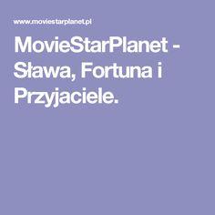 MovieStarPlanet - Sława, Fortuna i Przyjaciele.