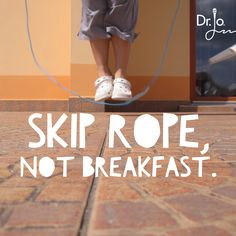 Breakfast improves health, energy, and weight. But what to have? Read Dr. Jo's blog - Skip rope, not breakfast