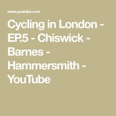 Cycling in London - EP.5 - Chiswick - Barnes - Hammersmith - YouTube Cycling In London, Bridge, Youtube, Bridge Pattern, Legs, Youtubers, Youtube Movies, Attic Rooms