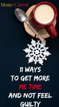 11 Ways to Get More Me Time and Not Feel Guilty http://MomandCarrot.com