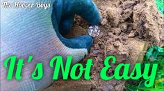 It's Not Easy, #33, The struggles of metal detecting,  Garrett AT Pro, N...