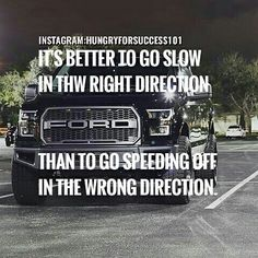 IS BETTER DRIVE SLOW WITH THE RIGHT DIRECTION AND WITH THE RIGHT VEHICLE. #motivational #inspirational #hungryforsuccess Checkout More: http://ift.tt/2fNnCJo