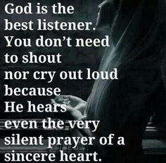 We can't fully verbalize all that we need to say. God understands. Be rest assured that He hears you.