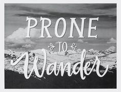 11x14 Art Print Handlettered PRONE TO WANDER by WildandFreeDesigns