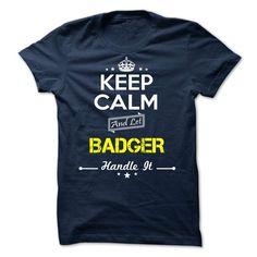 (Tshirt Popular) BADGER -Keep calm at Tshirt Best Selling Hoodies, Funny Tee Shirts