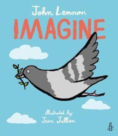 Imagine - John Lennon, Yoko Ono Lennon, Amnesty International illustrated by Jean Jullien (Hardcover). Imagine John Lennon, John Lennon Yoko Ono, Popular Song Lyrics, Peaceful Words, Illustrator, Human Rights Organizations, Album Jeunesse, Amnesty International, New Children's Books