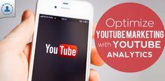 How to use Youtube Analytics to Optimize Youtube Video Marketing