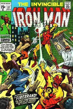 Burn, Shellhead, burn! In this 1970 issue, Firebrand is a flaming radical attacking The Man (especially the Iron Man as he represents Tony Stark - as Stark represents the military-industrial war machine). Antagonist created by Archie Goodwin and Don Heck.