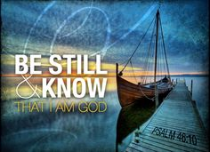 ❥ Be still and know that I am God~