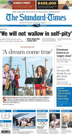 The Standard-Times. July 25, 2015.  New Bedford doesn't have time for self-pity over the casino deal; 78-year-old woman who was hit by a car on Tuesday has died from her injuries; Samantha Johnson takes the stage to the delight of SouthCoast fans, and more.