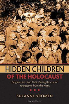 Hidden Children of the Holocaust: Belgian Nuns and their ... https://www.amazon.com/dp/019518128X/ref=cm_sw_r_pi_awdb_x_6lk6zbWEQR87D