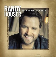 "Randy Houser To Release New Single ""How Country Feels"" Monday May 7‏"