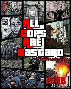 All cops are bastards #acab