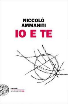 Io e te by Niccolò Ammaniti - Books Search Engine I Love Books, Books To Read, My Books, This Book, Reading Lists, Book Lists, It Pdf, Ebooks Pdf, Believe