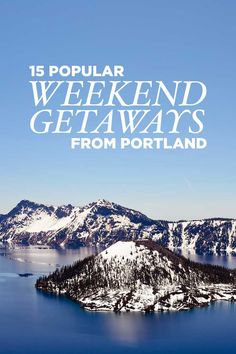 15 Amazing Weekend Getaways from Portland Oregon // localadventurer.com