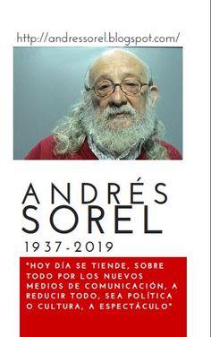 Andrés Sorel, segoviano de 1937, falleció la noche del lunes en Madrid a los 81 años tras una dilatada carrera literaria en la que se prodigó en el ensayo, en la novela y en textos inclasificables en los que se mezclaba la ficción, el reportaje y el compromiso político. Carrera, Madrid, Texts, Essayist, Engagement, Mondays, Writers, Novels, Night