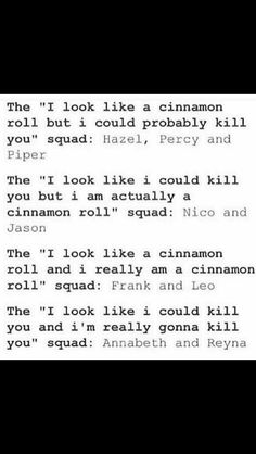 Im fairly certain Nico does not look like a cinnamon roll and could actually kill you.