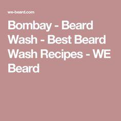 Bombay - Beard Wash - Best Beard Wash Recipes - WE Beard