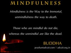 Mindfulness is the way to the Immortal, unmindfulness the way to death. Those who are mindful do not die, whereas the unmindful are like the dead. ~ Buddha #Buddha #ShriPrashant #Advait #mindful #immortal #death #dead Read at:- prashantadvait.com Watch at:- www.youtube.com/c/ShriPrashant Website:- www.advait.org.in Facebook:- www.facebook.com/prashant.advait LinkedIn:- www.linkedin.com/in/prashantadvait Twitter:- https://twitter.com/Prashant_Advait