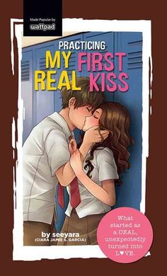 Practicing My First Real Kiss (My First Real Kiss, Kiss Books, My Books, Best Wattpad Stories, Wattpad Books, Popular Girl, Book Summaries, Book Signing, High School Students, Fiction Books