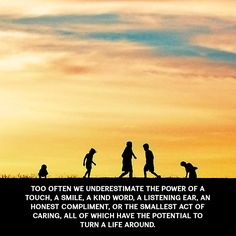 Too often we underestimate the power of a touch, a smile, a kind word, a listening ear... Leo Buscaglia [1047 x 1047]