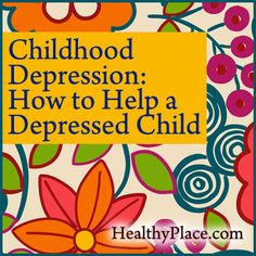Do you have a depressed child? Advice for parents to help a child with depression deal with childhood depression.