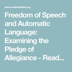 Freedom of Speech and Automatic Language: Examining the Pledge of Allegiance - ReadWriteThink