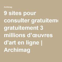 9 sites pour consulter gratuitement 3 millions d'œuvres d'art en ligne | Archimag