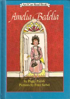Amelia Bedelia by Peggy Parish, illustrated by Fritz Siebel