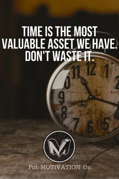 Time is biggest assets