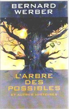 Amazon.fr - L'arbre des possibles : Et autres histoires - Bernard Werber - Livres