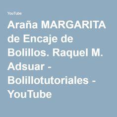 Araña MARGARITA de Encaje de Bolillos. Raquel M. Adsuar - Bolillotutoriales - YouTube