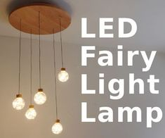 LED Fairy Light Chandelier: 12 Steps (with Pictures)