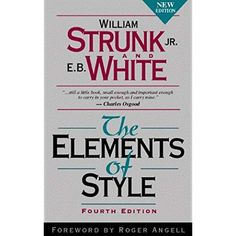 1556fc8417d Strunk and White  Elements of Style Sentence Writing