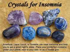 Crystals for Insomnia ? Amethyst, Lapis Lazuli, or Sodalite can treat insomnia and help you get a good night& sleep. Place your preferred crystal(s) under your pillow, next to your bed, or as a crystal grid. Essential Oils: Lavender or Chamomile. Crystal Uses, Crystal Magic, Crystal Healing Stones, Crystal Grid, Crystals Minerals, Rocks And Minerals, Crystals And Gemstones, Stones And Crystals, Gem Stones